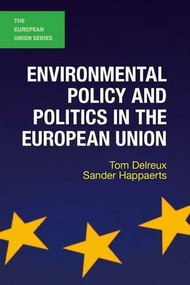 Environmental Policy and Politics in the European Union by Tom Delreux, Sander Happaerts, 9780230244252