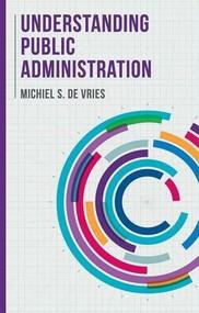 Understanding Public Administration by Michiel S. de Vries, 9781137575456
