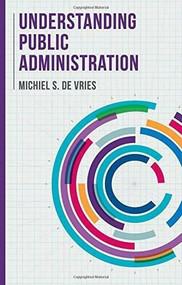 Understanding Public Administration - 9781137575449 by Michiel S. de Vries, 9781137575449