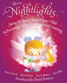 More Nightlights (Stories for You to Read to Your Child - To Encourage Calm, Confidence and Creativity) by Anne Civardi, Joyce Dunbar, Kate Petty, 9781907486890