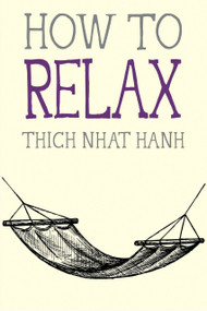 How to Relax (Miniature Edition) by Thich Nhat Hanh, 9781941529089
