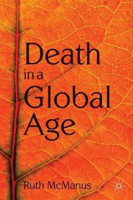 Death in a Global Age - 9780230224513 by Ruth McManus, 9780230224513