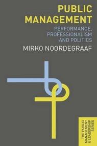 Public Management (Performance, Professionalism and Politics) - 9780230242708 by Mirko Noordegraaf, 9780230242708