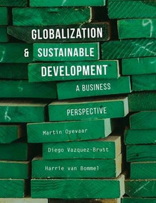 Globalization and Sustainable Development (A Business Perspective) by Martin Oyevaar, Diego Vazquez-Brust, Harrie Bommel, 9781137445353
