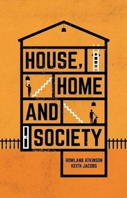 House, Home and Society by Rowland Atkinson, Keith Jacobs, 9781137294029