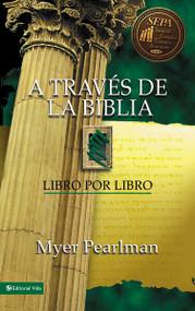 A través de la Biblia (Libro por libro) by Myer Pearlman, 9780829705126