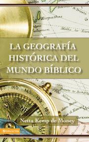 La geografía histórica del mundo bíblico by Netta Kemp de Money, 9780829705584