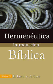 Hermenéutica, introducción bíblica by E. Lund, Alice E. Luce, 9780829705645