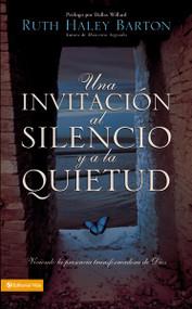 Una Invitación al silencio y a la quietud (Viviendo la presencia transformadora de Dios) by Ruth Haley Barton, 9780829751437