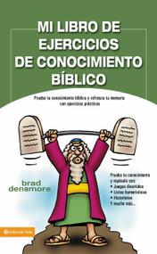 Mi libro de ejercicios de conocimiento bíblico (Prueba tu conocimiento bíblico y refresca tu memoria con ejercicios prácticas) by Brad Densmore, 9780829753776