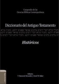 Diccionario del Antiguo Testamento – Históricos (Compendio de las ciencias bíblicas contemporáneas) by Bill T. Arnold, H.G.M. Williamson, 9788482677002