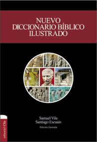 Nuevo diccionario bíblico ilustrado (nueva edición) by Samuel Vila-Ventura, Santiago Escuain, 9788482678214
