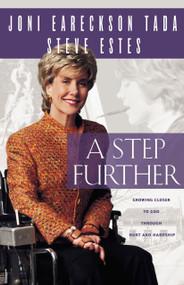 A Step Further (Growing Closer to God through Hurt and Hardship) by Joni Eareckson Tada, Steve Estes, 9780310239710