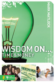 Wisdom On ... Time and Money by Mark Matlock, 9780310279280