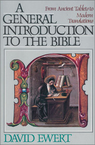 A General Introduction to the Bible (From Ancient Tablets to Modern Translations) by David Ewert, 9780310453710