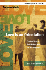 Love Is an Orientation Participant's Guide with DVD (Practical Ways to Build Bridges with the Gay Community) by Andrew Marin, Ginny Olson, 9780310684510