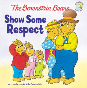 The Berenstain Bears Show Some Respect by Jan & Mike Berenstain, 9780310720867