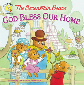 The Berenstain Bears: God Bless Our Home by Jan & Mike Berenstain, 9780310720898