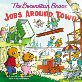 The Berenstain Bears: Jobs Around Town by Stan and Jan Berenstain w/ Mike Berenstain, 9780310722861