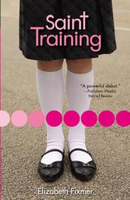 Saint Training by Elizabeth Fixmer, 9780310723004