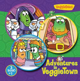 Adventures in VeggieTown by  Zondervan, 9780310723516