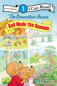 The Berenstain Bears, God Made the Seasons by Stan and Jan Berenstain w/ Mike Berenstain, 9780310725091