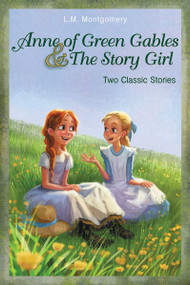 Anne of Green Gables and The Story Girl by L. M. Montgomery, 9780310740629