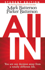 All In Student Edition by Mark Batterson, Parker Batterson, 9780310744696