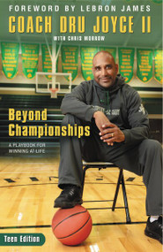 Beyond Championships Teen Edition (A Playbook for Winning at Life) by Dru Joyce II, Chris Morrow, 9780310746157