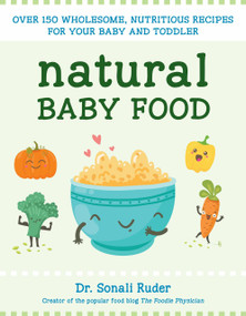 Natural Baby Food (Over 150 Wholesome, Nutritious Recipes For Your Baby and Toddler) by Sonali Ruder, 9781578266043
