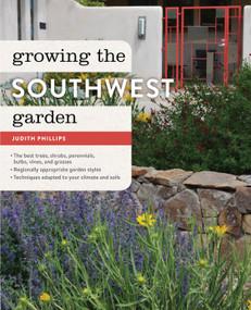 Growing the Southwest Garden (Regional Ornamental Gardening) - 9781604695229 by Judith Phillips, 9781604695229