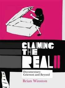 Claiming the Real (Documentary: Grierson and Beyond) by Brian Winston, 9781844572717