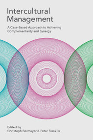 Intercultural Management (A Case-Based Approach to Achieving Complementarity and Synergy) by Christoph Barmeyer, Peter Franklin, 9781137027375
