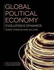 Global Political Economy (Evolution and Dynamics) - 9781137523129 by Robert O'Brien, Marc Williams, 9781137523129