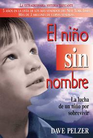 El Niño Sin Nombre (La lucha de un niño por sobrevivir) by Dave Pelzer, 9780757301360