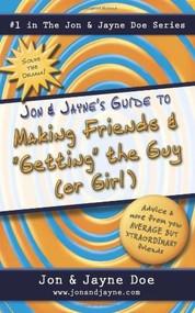 """Jon & Jayne's Guide to Making Friends and """"Getting"""" the Guy (or Girl) by Carol Rosenberg, Gary Rosenberg, 9780757306594"""