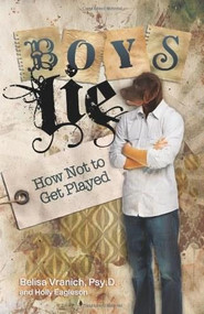 Boys Lie (How Not to Get Played) by Belisa Vranich, Psy.D., Holly Eagleson, 9780757313646