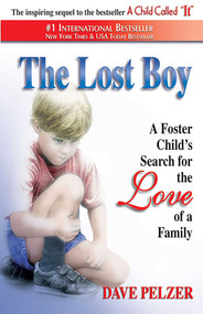 The Lost Boy (A Foster Child's Search for the Love of a Family) by Dave Pelzer, 9781558745155