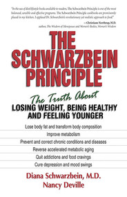 The Schwarzbein Principle (The Truth about Losing Weight, Being Healthy and Feeling Younger) by Diana Schwarzbein, 9781558746800