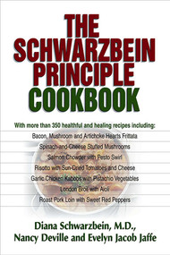 The Schwarzbein Principle Cookbook by Diana Schwarzbein, Nancy Deville, Evelyn Jacob Jaffe, 9781558746817