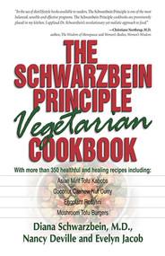 The Schwarzbein Principle Vegetarian Cookbook by Diana Schwarzbein, Nancy Deville, Evelyn Jacob Jaffe, 9781558746824
