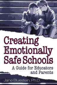 Creating Emotionally Safe Schools (A Guide for Educators and Parents) by Jane Bluestein, 9781558748149