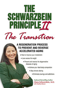 """The Schwarzbein Principle II, """"Transition"""" (A Regeneration Program to Prevent and Reverse Accelerated Aging) by Diana Schwarzbein, 9781558749641"""