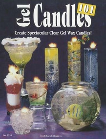 Gel Candles 101 (Create Spectacular Clear Gel Wax Candles) by Deborah Rodgers, 9781574211931