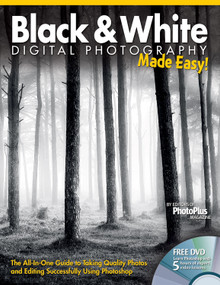 Black & White Digital Photography Made Easy (The All-In-One Guide to Taking Quality Photos and Editing Successfully Using Photoshop) by , 9781565237186