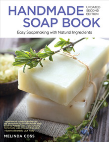 Handmade Soap Book, Updated Second Edition (Easy Soapmaking with Natural Ingredients) by Melinda Coss, 9781504800228