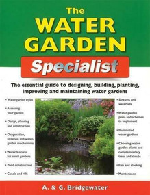 Home Gardener's Water Gardens (Designing, building, planting, improving and maintaining water gardens) by A. & G. Bridgewater, 9781580117517