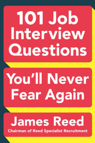 101 Job Interview Questions You'll Never Fear Again by James Reed, 9780143129226