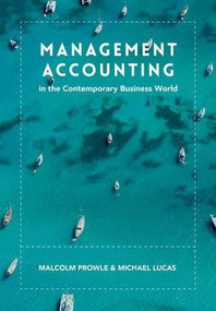 Management Accounting in the Contemporary Business World by Malcolm Prowle, Michael Lucas, 9781137387769