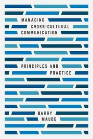 Managing Cross-Cultural Communication (Principles and Practice) - 9781137507464 by Barry Maude, 9781137507464
